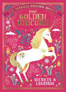The Magical Unicorn Society: The Golden Unicorn - Secrets and Legends av Selwyn E. Phipps, Rae Ritchie, Oana Befort, Aitch, Harry and Zanna Goldhawk (Papio Goldhawk (Papio Press), Jonny Leighton, Anne Marie Ryan og Adrian Bott (Innbundet)
