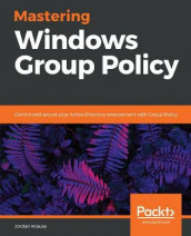 Mastering Windows Group Policy av Jordan Krause (Heftet)