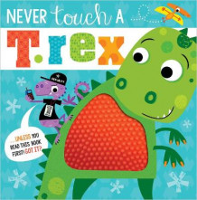 Never Touch a T. Rex av Make Believe Ideas Ltd og Rosie Greening (Heftet)