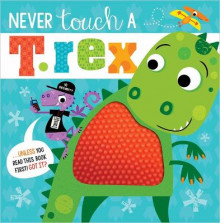 Never Touch a T. Rex av Make Believe Ideas Ltd og Rosie Greening (Innbundet)