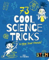 73 Cool Science Tricks to Wow Your Friends! av Anna Claybourne (Heftet)