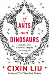 Of Ants and Dinosaurs av Cixin Liu (Innbundet)