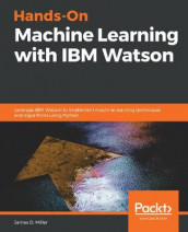 Hands-On Machine Learning with IBM Watson av James D. Miller (Heftet)