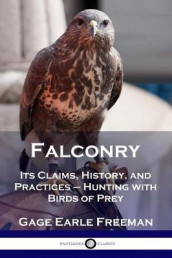 Falconry av Gage Earle Freeman (Heftet)