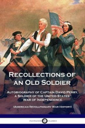 Recollections of an Old Soldier av David Perry (Heftet)