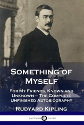 Something of Myself av Rudyard Kipling (Heftet)