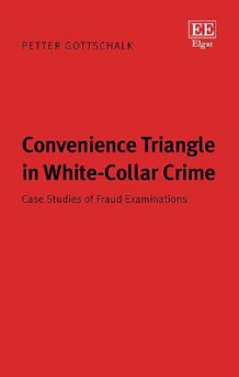 Convenience Triangle in White-Collar Crime av Petter Gottschalk (Innbundet)