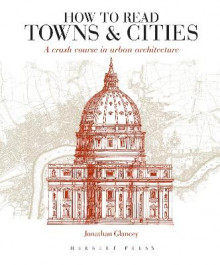 How to Read Towns and Cities av Jonathan Glancey (Heftet)