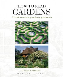 How to Read Gardens av Lorraine Harrison (Heftet)