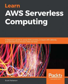 Learn AWS Serverless Computing av Scott Patterson (Heftet)