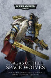 Sagas of the Space Wolves: The Omnibus av David Annandale, Mark Clapham, Ben Counter, Aaron Dembski-Bowden, Nick Kyme, Lee Lightner, Robbie MacNiven, Cavan Scott, Andy Smillie og Alec Worley (Heftet)