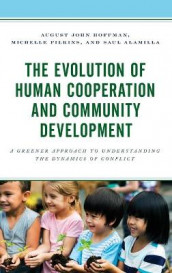 The Evolution of Human Cooperation and Community Development av Saul Alamilla, Michelle Filkins og August John Hoffman (Innbundet)