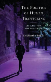The Politics of Human Trafficking av Siddhartha Sarkar (Innbundet)
