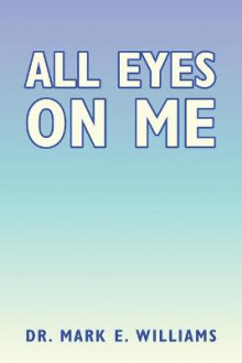 All Eyes on Me av Mark Williams (Heftet)