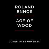 The Age of Wood av Roland Ennos (Lydbok-CD)