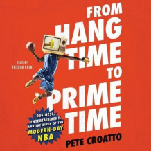 From Hang Time to Prime Time av Pete Croatto (Lydbok-CD)