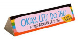 Omslag - Okay, Let's Do This 3-Sided Wooden Desk Sign