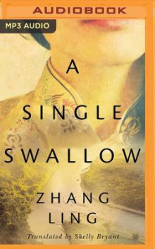 A Single Swallow av Zhang Ling (Lydbok-CD)