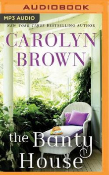 The Banty House av Carolyn Brown (Lydbok-CD)
