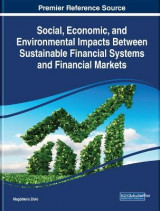 Omslag - Social, Economic, and Environmental Impacts Between Sustainable Financial Systems and Financial Markets