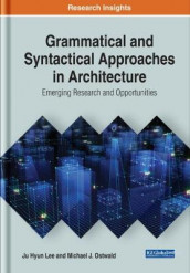 Grammatical and Syntactical Approaches in Architecture av Ju Hyun Lee og Michael J. Ostwald (Innbundet)