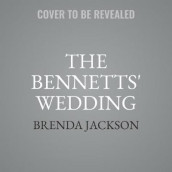 The Bennetts' Wedding av Brenda Jackson (Lydbok-CD)