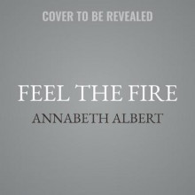 Feel the Fire av Annabeth Albert (Lydbok-CD)