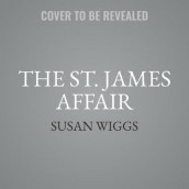 The St. James Affair Lib/E av Susan Wiggs (Lydbok-CD)