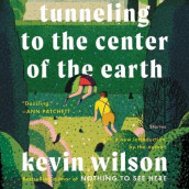 Tunneling to the Center of the Earth av Kevin Wilson (Lydbok-CD)