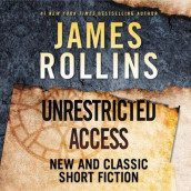 Unrestricted Access av James Rollins (Lydbok-CD)