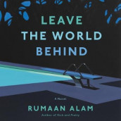 Leave the World Behind av Rumaan Alam (Lydbok-CD)