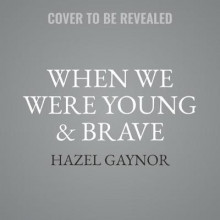When We Were Young & Brave av Hazel Gaynor (Lydbok-CD)