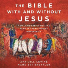 The Bible with and Without Jesus av Amy-Jill Levine og Marc Zvi Brettler (Lydbok-CD)