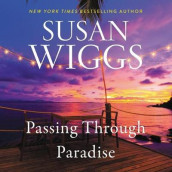 Passing Through Paradise av Susan Wiggs (Lydbok-CD)