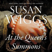 At the Queen's Summons av Susan Wiggs (Lydbok-CD)