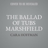 Omslag - The Ballad of Tubs Marshfield