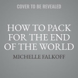 Omslag - How to Pack for the End of the World