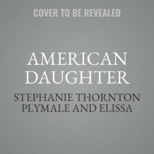 American Daughter av Stephanie Thornton Plymale (Lydbok-CD)