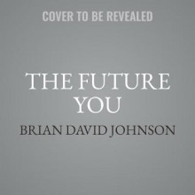 The Future You Lib/E av Brian David Johnson (Lydbok-CD)