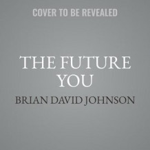 The Future You av Brian David Johnson (Lydbok-CD)