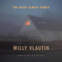 The Night Always Comes av Willy Vlautin (Lydbok-CD)