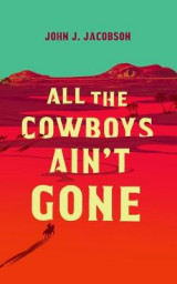 Omslag - All the Cowboys Ain't Gone