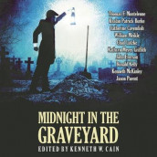 Midnight in the Graveyard av Catherine Cavendish, John Everson, Kathryn Meyer Griffith, Ronald Kelly, Chad Lutzke, Kenneth McKinley, William Meikle, Thomas F Monteleone og Various Authors (Lydbok-CD)