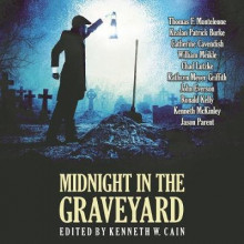 Midnight in the Graveyard av Thomas F Monteleone, John Everson, Chad Lutzke, William Meikle, Various Authors, Catherine Cavendish, Kathryn Meyer Griffith, Ronald Kelly og Kenneth McKinley (Lydbok-CD)