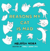 Reasons My Cat Is Mad av Heloisa Nora (Innbundet)