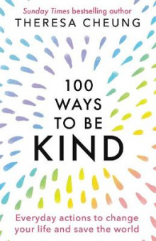 100 Ways to Be Kind av Theresa Cheung (Heftet)