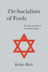Omslag - The Socialism of Fools (Part I): The Rise and Fall of Comrade Corbyn