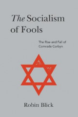 Omslag - The Socialism of Fools (Part II): The Rise and Fall of Comrade Corbyn