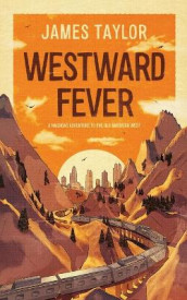 Westward Fever: A Railroad Adventure to the Old American West av James Taylor (Heftet)