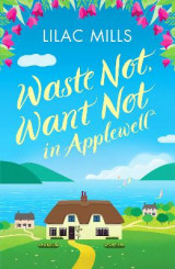 Omslag - Waste Not, Want Not in Applewell